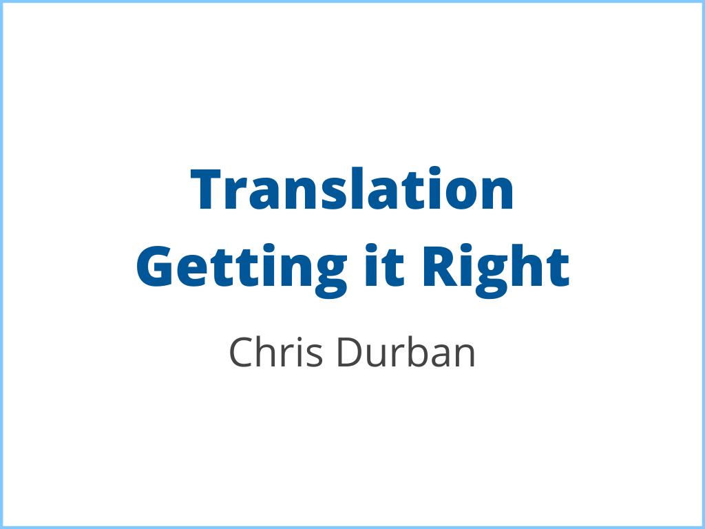 Translation Getting it Right - Chris- Durban